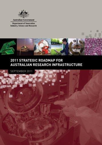 2011 strategic roadmap for australian research infrastructure