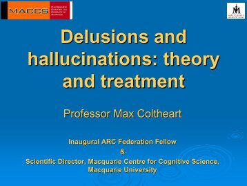 Delusions and hallucinations - Department of Innovation, Industry ...
