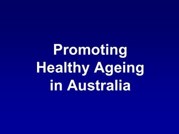 Promoting Healthy Ageing - Department of Innovation, Industry ...