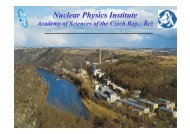 Nuclear Physics Institute ASCR - Institute of Nuclear and Particle ...