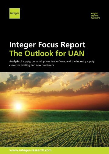 Integer Focus Report The Outlook for UAN - Integer Research
