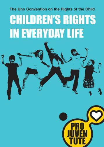 CHILDREN'S RIGHTS IN EVERYDAY LIFE - Pro Juventute