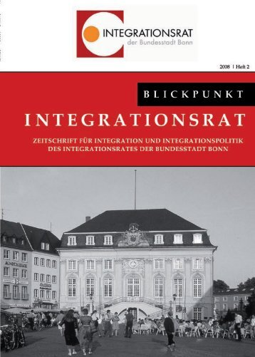 Blickpunkt Integrationsrat Vol. II - Integration in Bonn