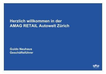 AMAG RETAIL Autowelt Zürich, Guido Neuhaus - GNI