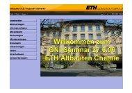 Willkommen zum GNI-Seminar 27.6.06 ETH Altbauten Chemie
