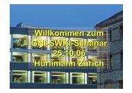 Willkommen zum GNI-SWKI-Seminar 25.10.06 Hürlimann Zürich