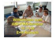 Willkommen zum GNI-IFMA-Seminar 16.11.06 E+H Reinach