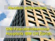 GNI-Feierabendseminar Hauptsitz IBM CH Zürich Herzlich ...