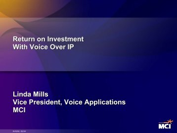 Return on Investment With Voice Over IP Linda Mills Vice ... - Interop