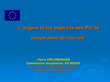 L'origine et les objectifs des PO de coopération territoriale - Interreg ...