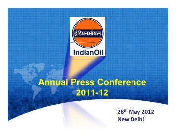 Annual Press Conference 2011-12 - Indian Oil Corporation Limited