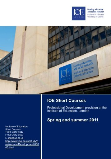 IOE Short Courses Spring and summer 2011 - Institute of Education ...