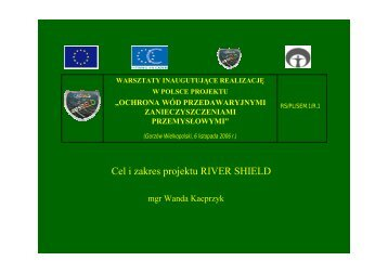 Cel i zakres projektu RIVER SHIELD - Instytut Ochrony Środowiska
