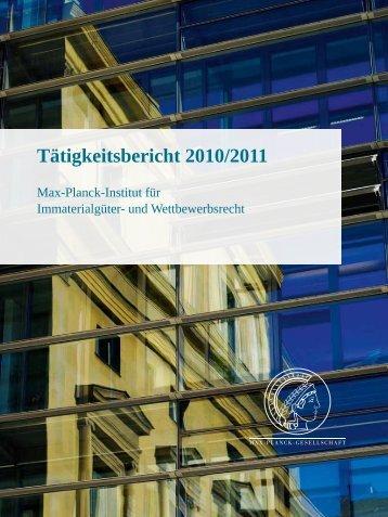 Tätigkeitsbericht 2010/2011 - Max-Planck-Institut für Immaterialgüter ...