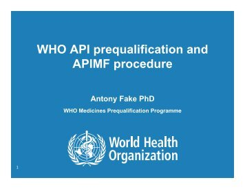 WHO API prequalification and APIMF procedure - Indian ...