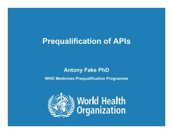 Prequalification of APIs - Indian Pharmaceutical Association