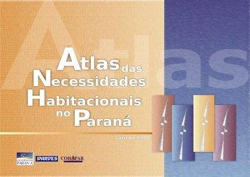Atlas das necessidades habitacionais no Paraná - Ipardes
