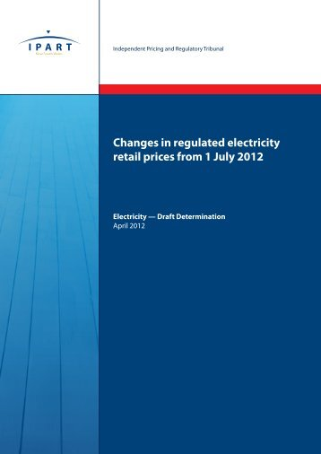 Changes in regulated electricity retail prices from 1 July 2012 - April ...