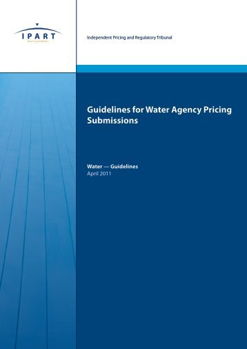 Guidelines for Water Agency Pricing Submissions - April 2011 - IPART