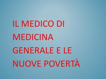 Il medico di medicina generale e le nuove povertà - Collegio IP.AS ...