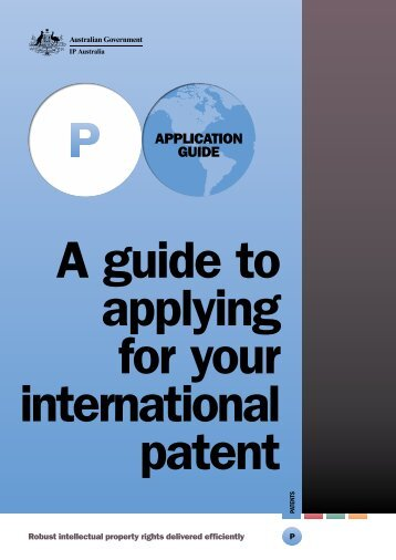 Guide for applying for your international patent - IP Australia