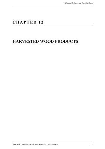 chapter 12 harvested wood products - IPCC - Task Force on ...