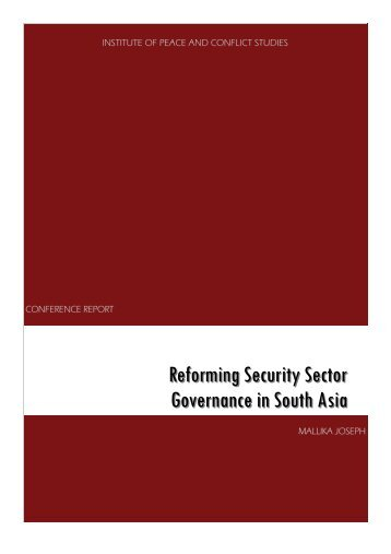 Reforming Security Sector Governance in South Asia - Institute of ...