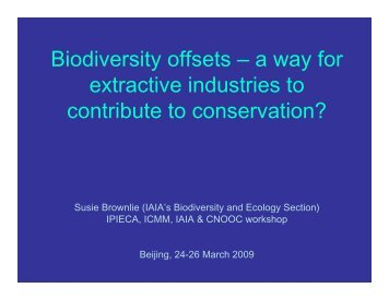 Biodiversity offsets – a way for extractive industries to ... - IPIECA