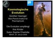 Kosmologische Evolution - Max-Planck-Institut für Plasmaphysik