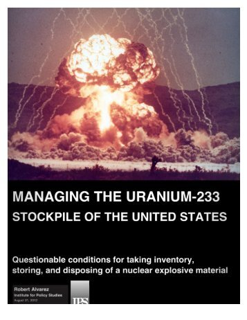 Managing the Uranium-233 Stockpile of - Institute for Policy Studies