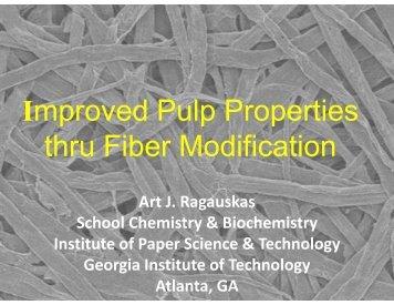 Improved Pulp Properties Through Fiber Modification - Institute of ...