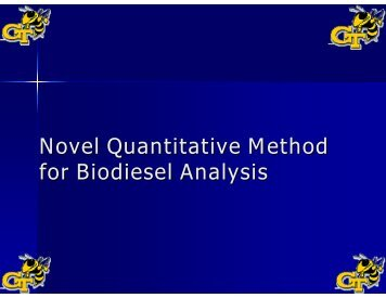 Novel Quantitative Method for Biodiesel Analysis - Georgia Institute ...