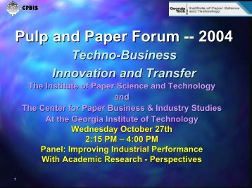 Pulp and Paper Forum -- 2004 - Institute of Paper Science and ...