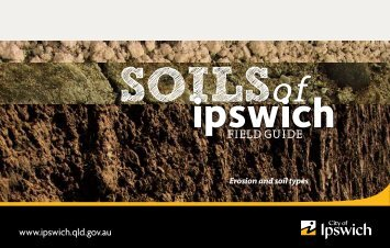 Soils of Ipswich Field Guide - Ipswich City Council