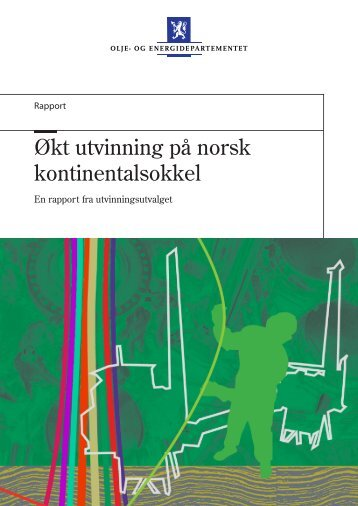 Økt utvinning på norsk kontinentalsokkel - Regjeringen.no