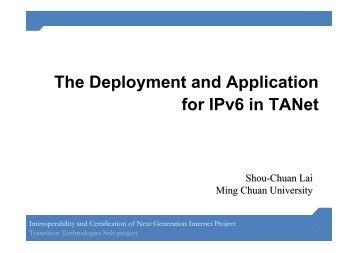TANet IPv6 Expanding Project - IPv6 Forum Taiwan