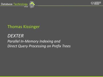 DEXTER Parallel In-Memory Indexing and Query Processing on ...