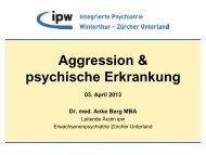 und Aggressions - Integrierte Psychiatrie Winterthur - Zürcher ...
