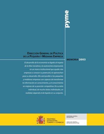 Memoria PYME 2003 - Dirección General de Política de la Pequeña ...
