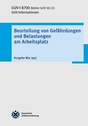 GUV-I 8700 - Beurteilung von Gefährdungen und Belastungen am ...
