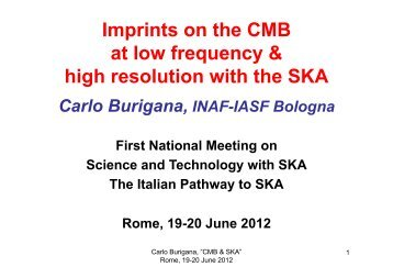 Imprints on the CMB at low frequency & high resolution with ... - Inaf
