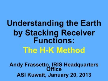 Stacking receiver functions; H–K method and its varietals - IRIS