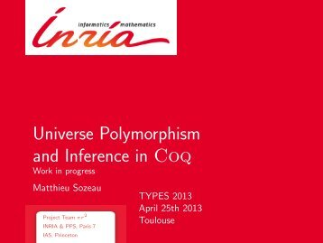 Universe Polymorphism and Inference in Coq ... - Matthieu Sozeau