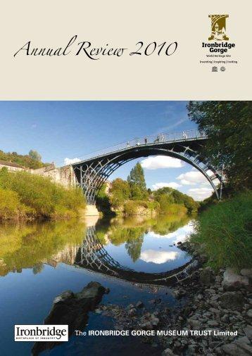 Annual Report 2010 - Ironbridge Gorge Museum