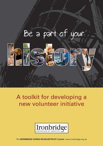 Ironbridge Museum volunteer booklet - Ironbridge Gorge Museum