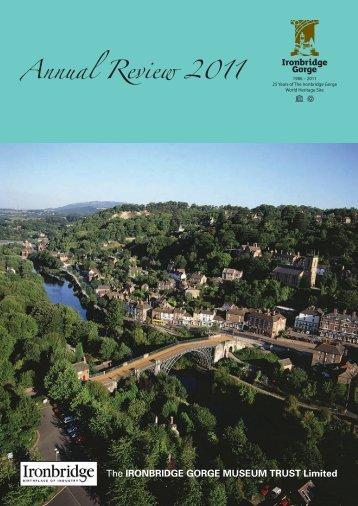 Annual Report 2011 - Ironbridge Gorge Museum