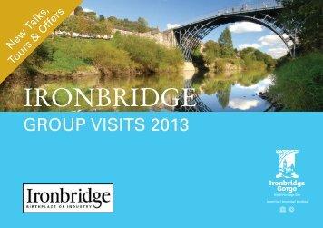 2013 Groups Brochure - Ironbridge Gorge Museum