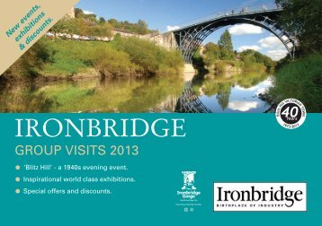 2013 Groups Exhibitions, Events and Discounts - Ironbridge Gorge ...