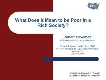 What Does it Mean to be Poor in a Rich Society? - Institute for ...