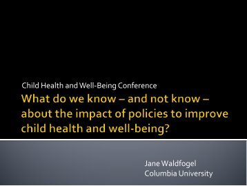 about the impact of policies to improve child health and well-being?